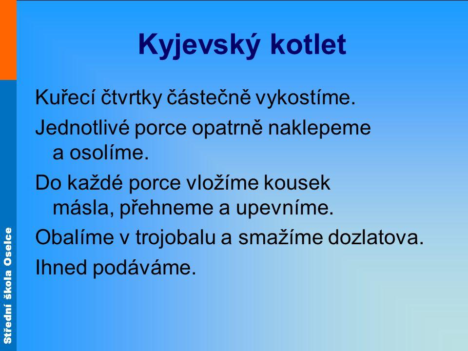 Kyjevský kotlet Kuřecí čtvrtky částečně vykostíme.
