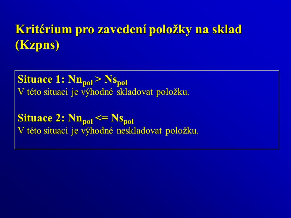 Kritérium pro zavedení položky na sklad (Kzpns)