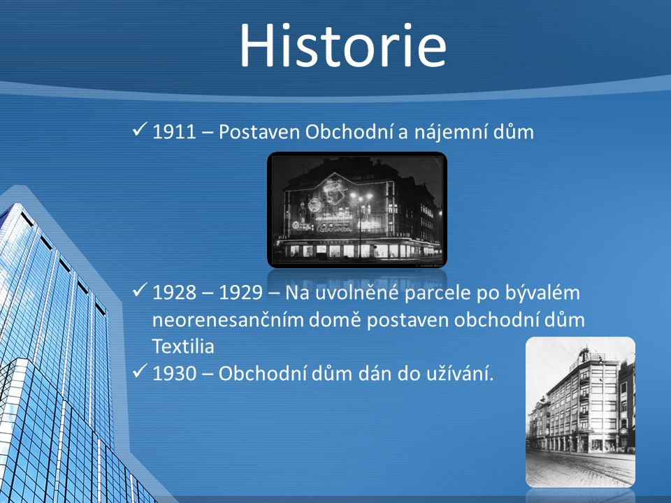 Historie 1911 – Postaven Obchodní a nájemní dům
