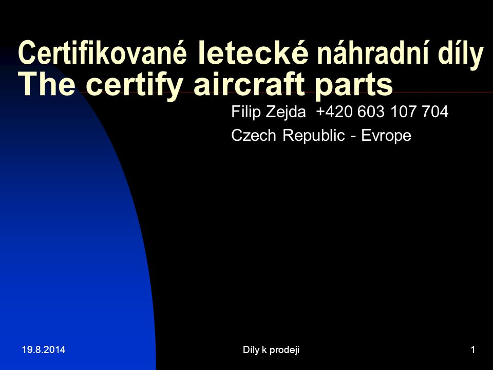 Certifikované letecké náhradní díly The certify aircraft parts