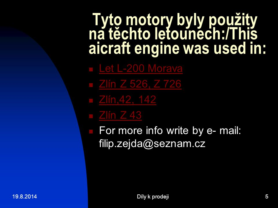 Tyto motory byly použity na těchto letounech:/This aicraft engine was used in: