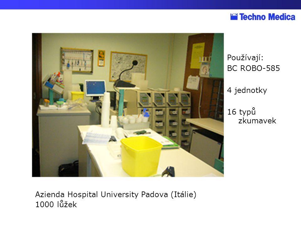 Používají: BC ROBO-585. 4 jednotky. 16 typů zkumavek. Azienda Hospital University Padova (Itálie)