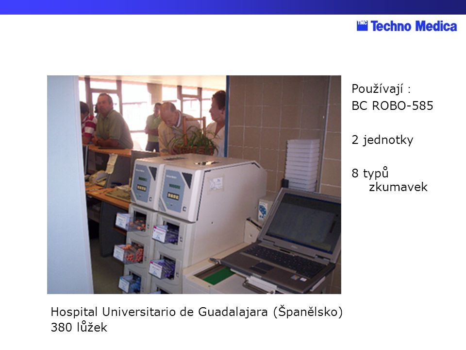 Používají: BC ROBO-585. 2 jednotky. 8 typů zkumavek. Hospital Universitario de Guadalajara (Španělsko)