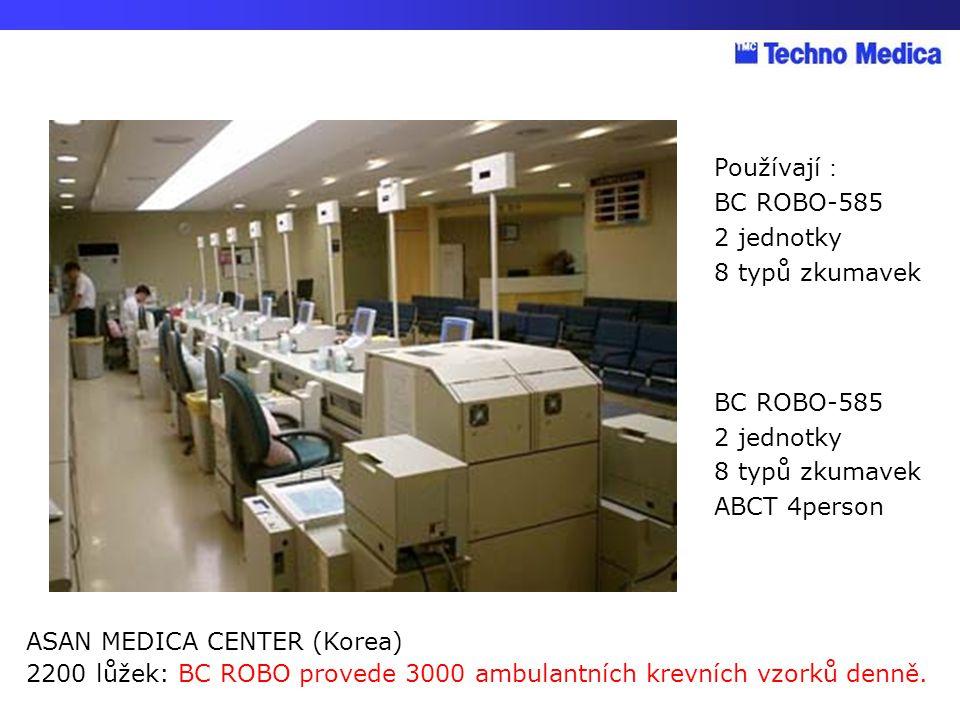 Používají: BC ROBO-585. 2 jednotky. 8 typů zkumavek. ABCT 4person. ASAN MEDICA CENTER (Korea)