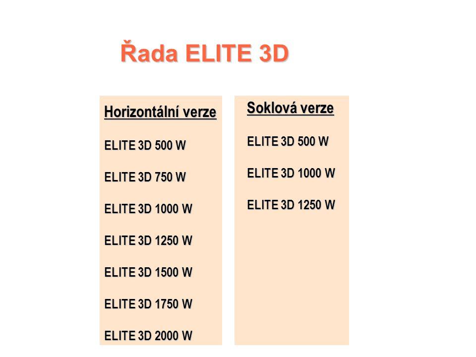 Řada ELITE 3D Soklová verze Horizontální verze ELITE 3D 500 W