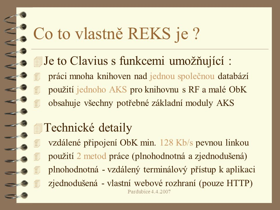 Co to vlastně REKS je Je to Clavius s funkcemi umožňující :