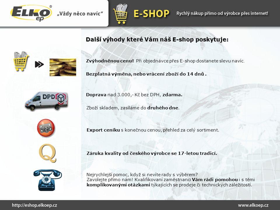 Další výhody které Vám náš E-shop poskytuje: