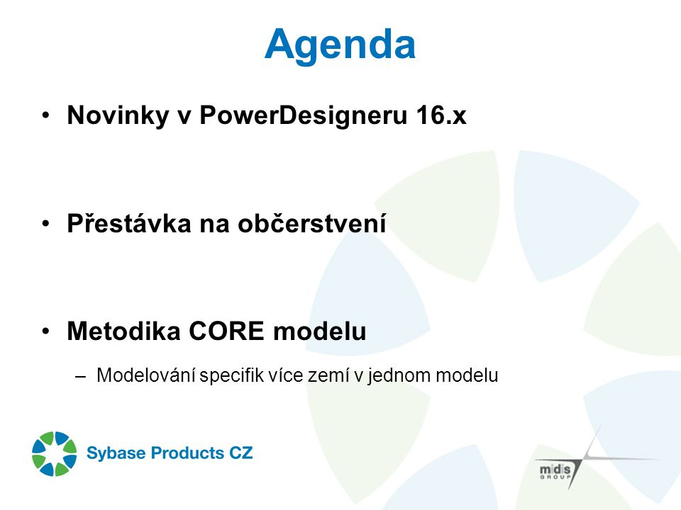 Agenda Novinky v PowerDesigneru 16.x Přestávka na občerstvení