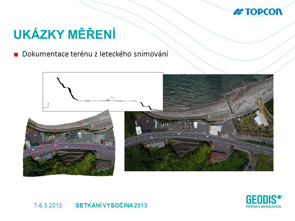 UKÁZKY MĚŘENÍ ■ Dokumentace terénu z leteckého snímování 7-8.3.2013