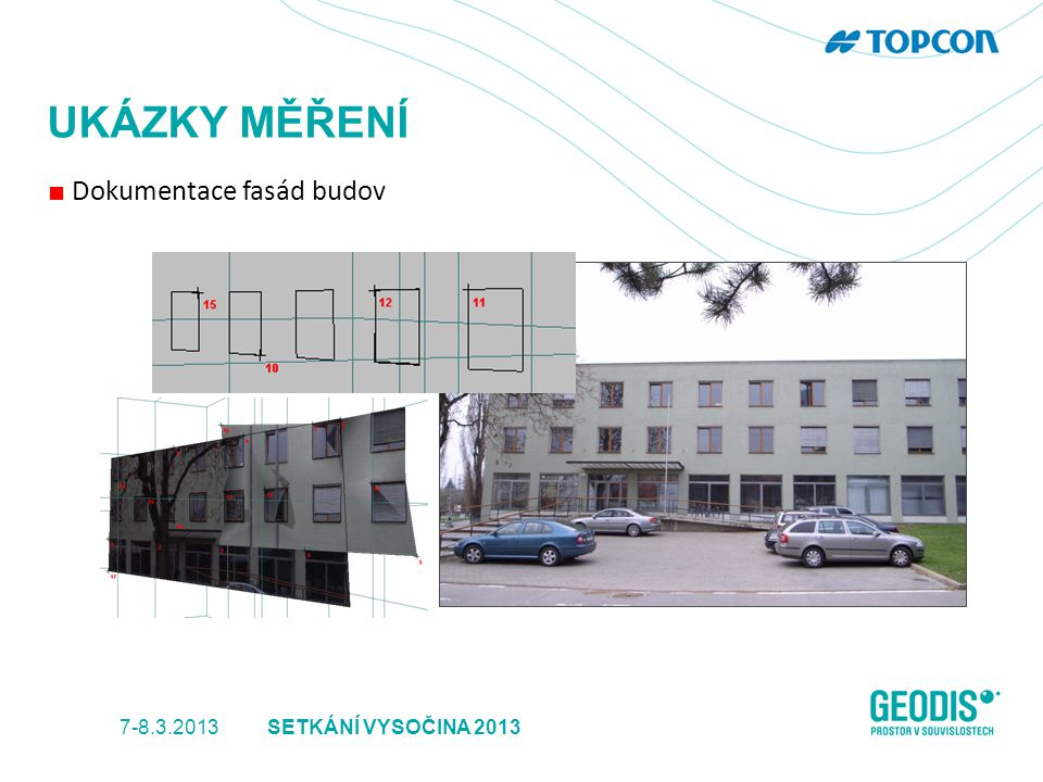 UKÁZKY MĚŘENÍ ■ Dokumentace fasád budov 7-8.3.2013
