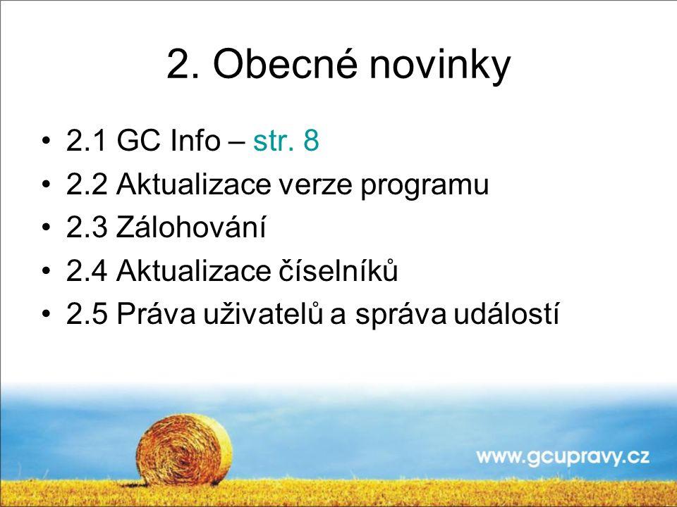 2. Obecné novinky 2.1 GC Info – str. 8 2.2 Aktualizace verze programu