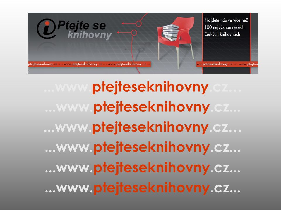 ...www.ptejteseknihovny.cz… ...www.ptejteseknihovny.cz...
