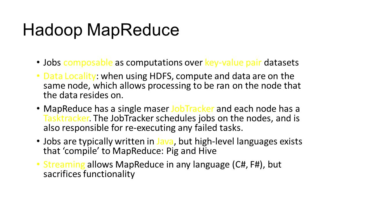 Hadoop MapReduce Jobs composable as computations over key-value pair datasets.