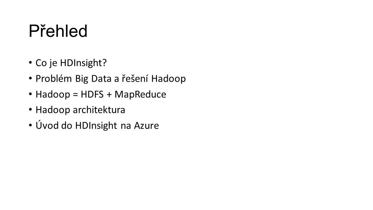 Přehled Co je HDInsight Problém Big Data a řešení Hadoop