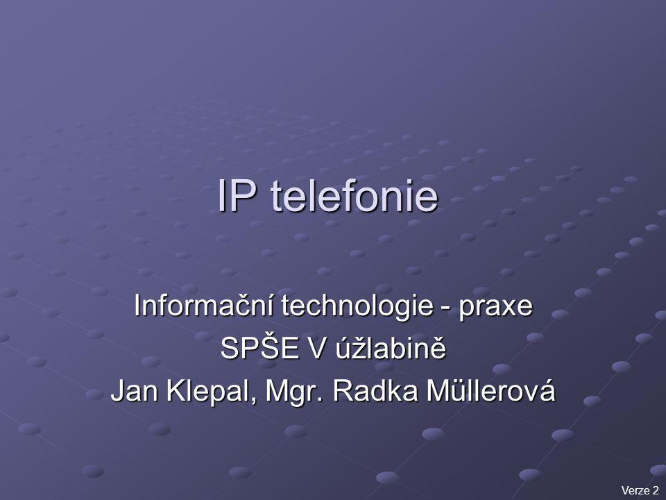 IP telefonie Informační technologie - praxe SPŠE V úžlabině