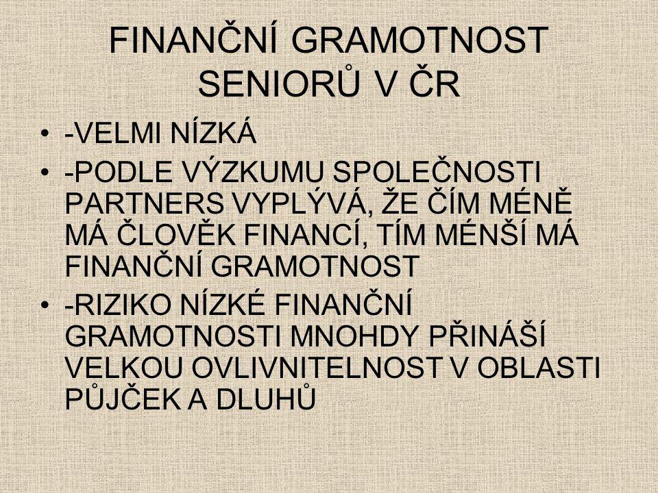 FINANČNÍ GRAMOTNOST SENIORŮ V ČR
