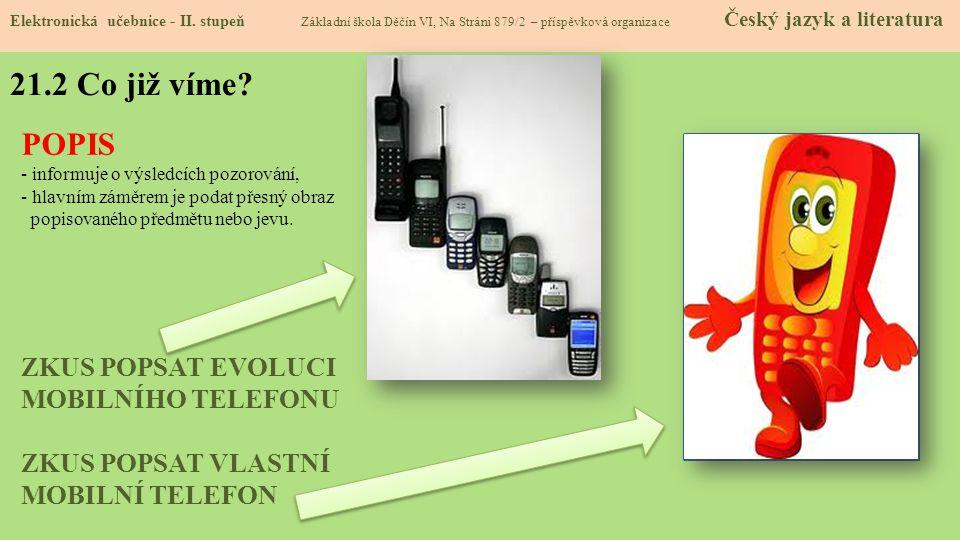 21.2 Co již víme POPIS ZKUS POPSAT EVOLUCI MOBILNÍHO TELEFONU