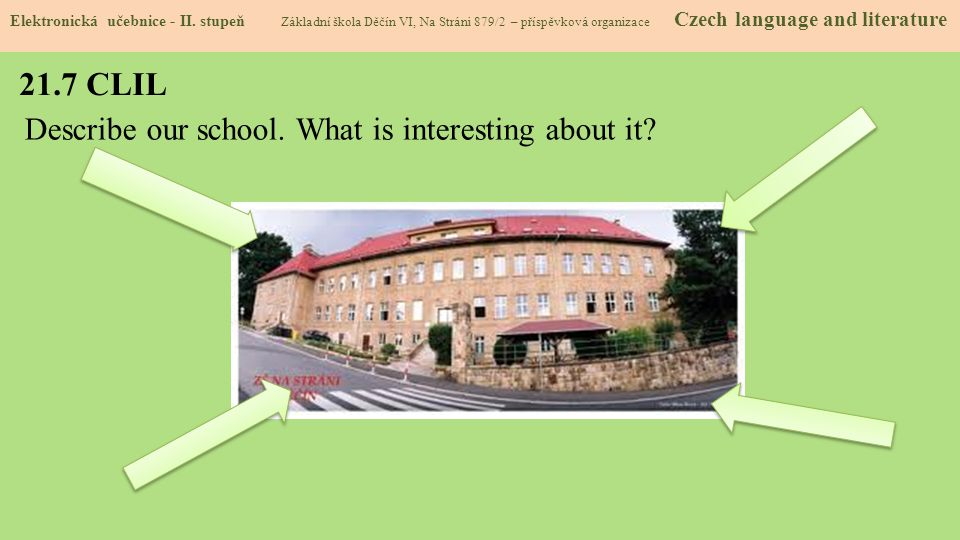 21.7 CLIL Describe our school. What is interesting about it