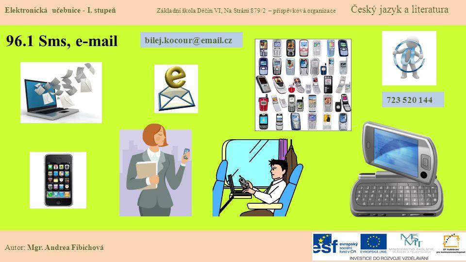 96.1 Sms, e-mail bilej.kocour@email.cz 723 520 144
