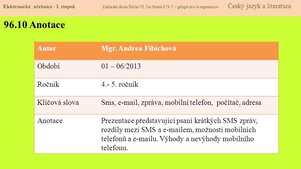 96.10 Anotace Autor Mgr. Andrea Fibichová Období 01 – 06/2013 Ročník