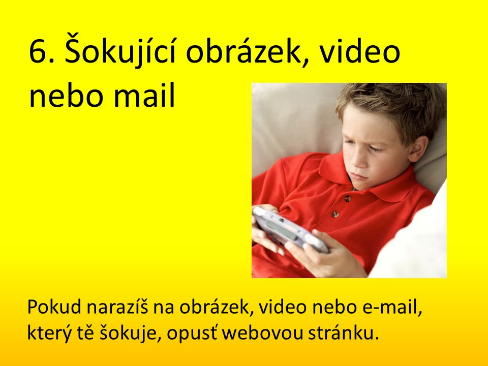 6. Šokující obrázek, video nebo mail