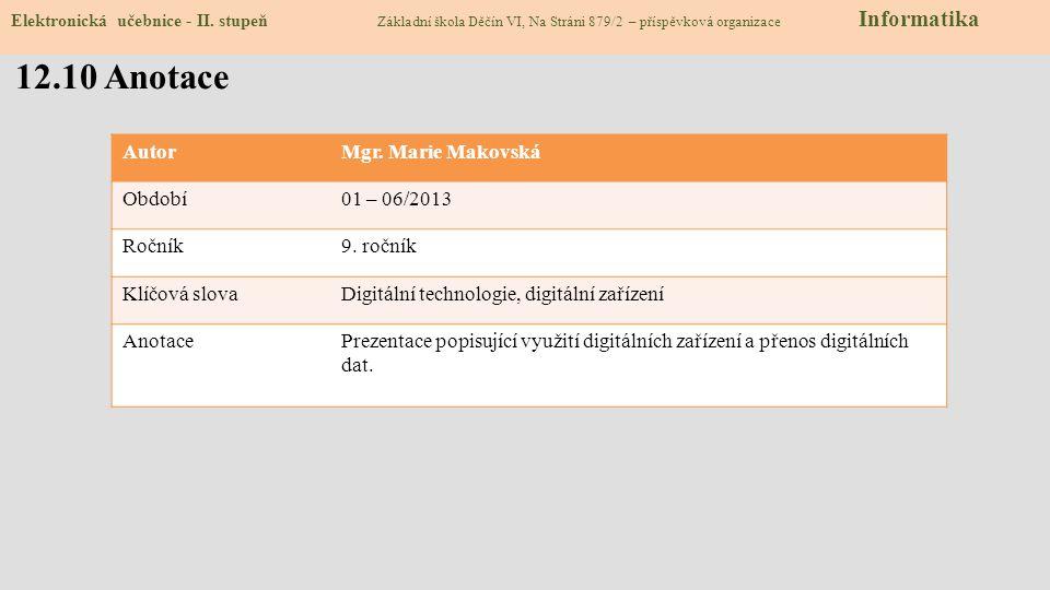 12.10 Anotace Autor Mgr. Marie Makovská Období 01 – 06/2013 Ročník