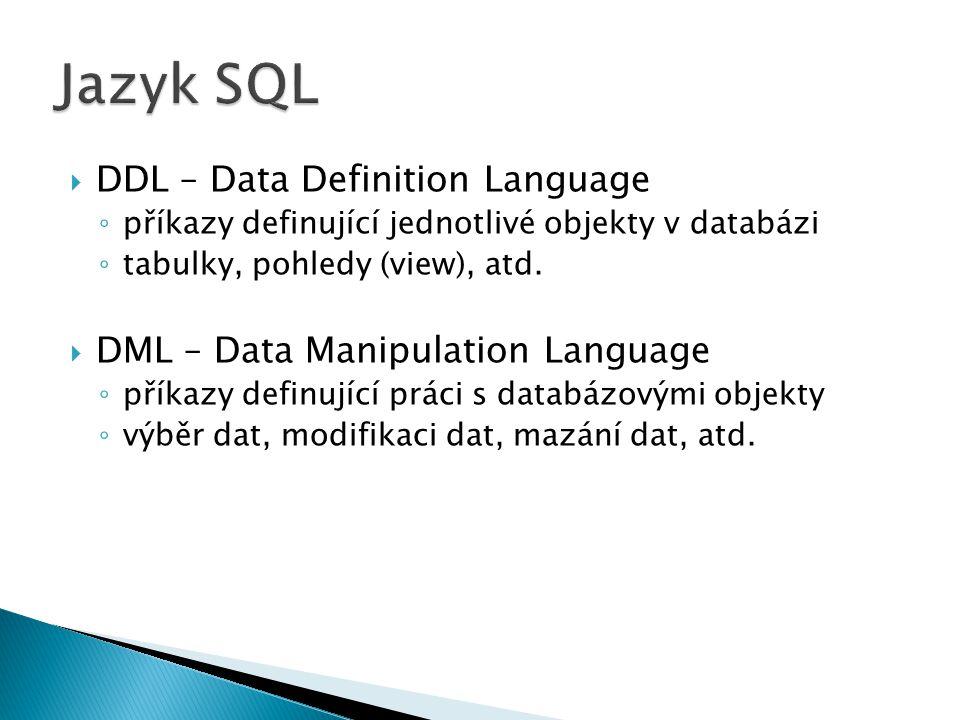 Jazyk SQL DDL – Data Definition Language