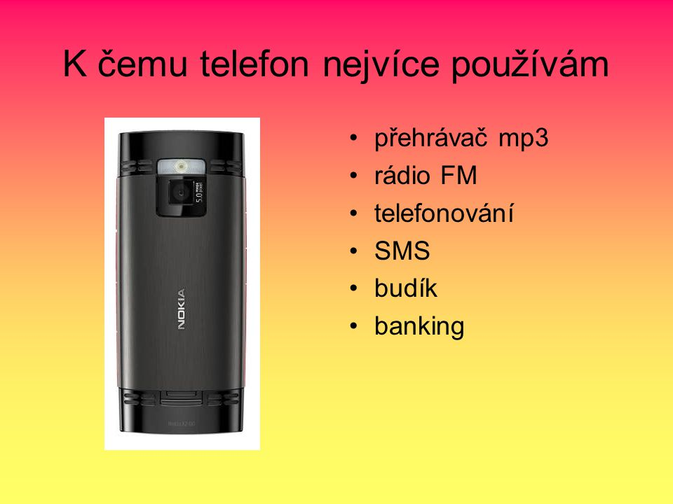 K čemu telefon nejvíce používám