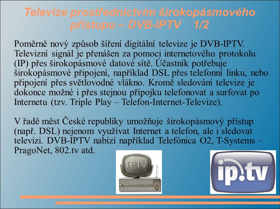 Televize prostřednictvím širokopásmového přístupu – DVB-IPTV 1/2