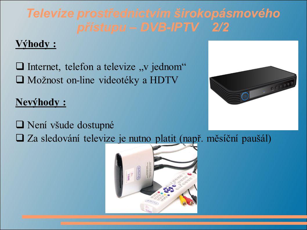 Televize prostřednictvím širokopásmového přístupu – DVB-IPTV 2/2