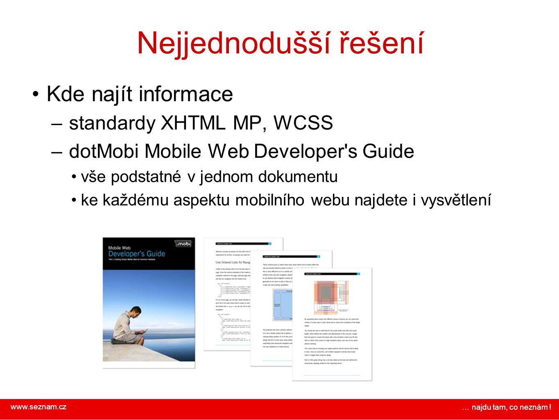 Nejjednodušší řešení Kde najít informace standardy XHTML MP, WCSS