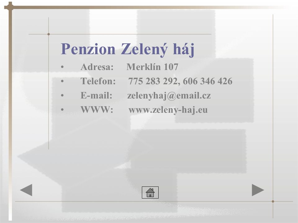 Penzion Zelený háj Adresa: Merklín 107