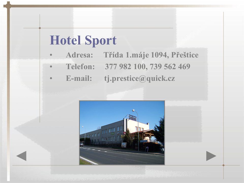 Hotel Sport Adresa: Třída 1.máje 1094, Přeštice