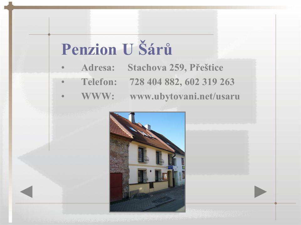 Penzion U Šárů Adresa: Stachova 259, Přeštice