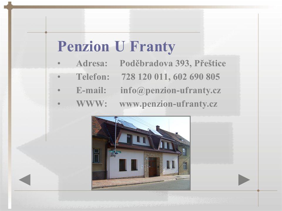 Penzion U Franty Adresa: Poděbradova 393, Přeštice