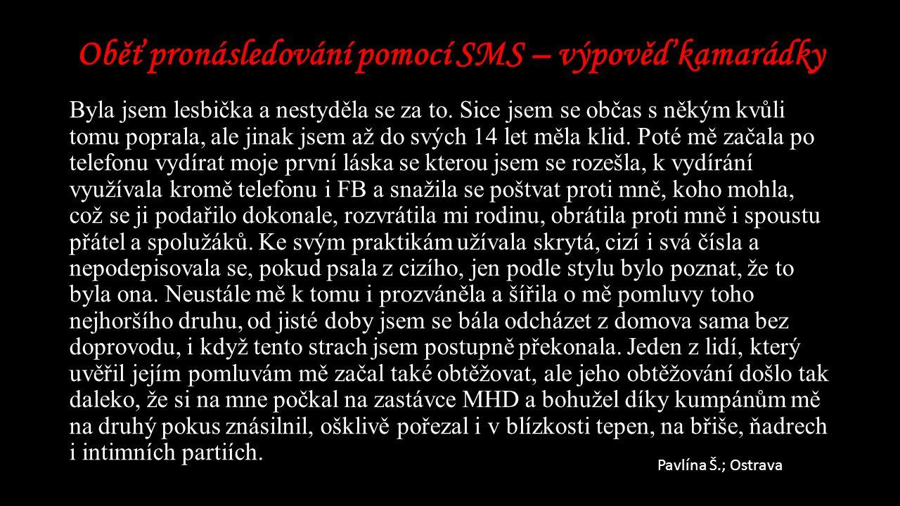 Oběť pronásledování pomocí SMS – výpověď kamarádky