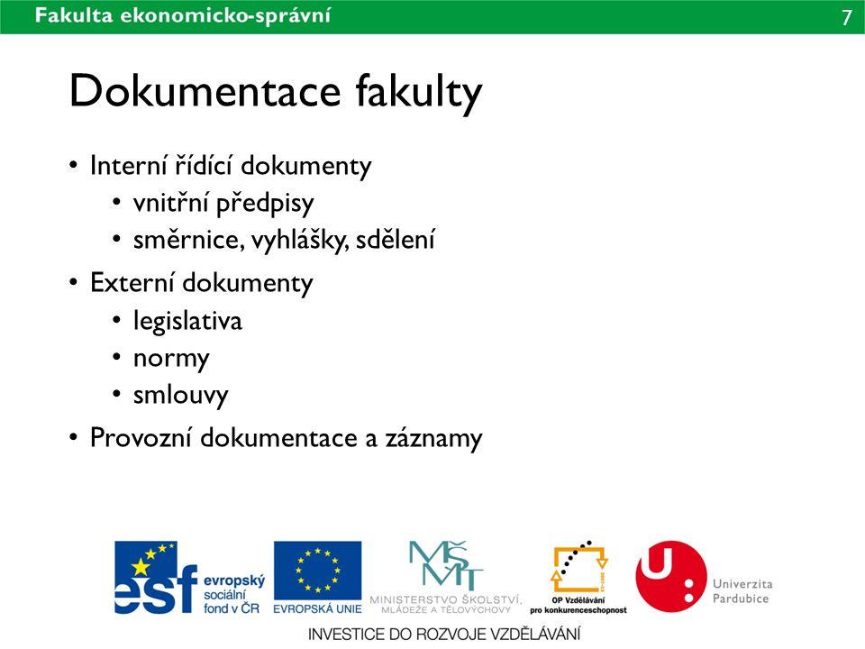 Dokumentace fakulty Interní řídící dokumenty vnitřní předpisy