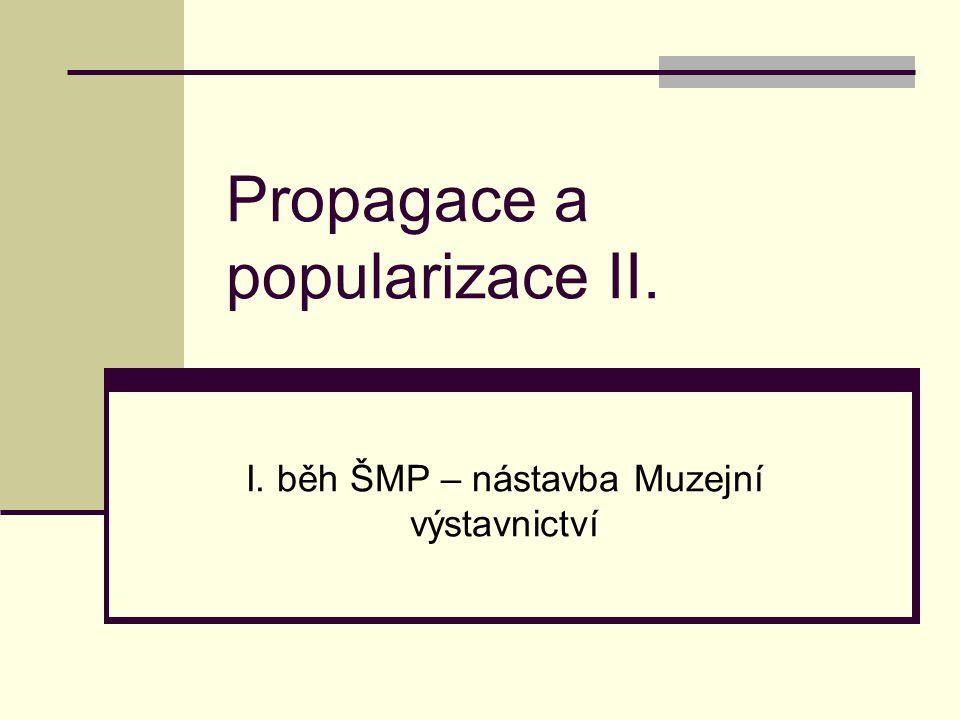 Propagace a popularizace II.