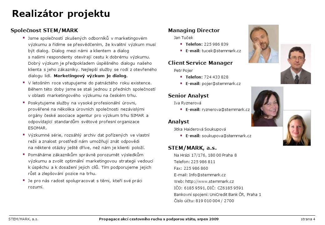 Realizátor projektu Společnost STEM/MARK Managing Director