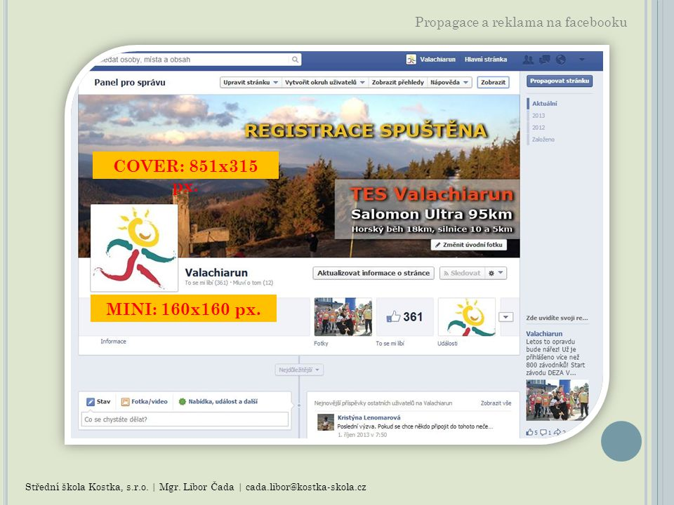 COVER: 851x315 px. MINI: 160x160 px. Propagace a reklama na facebooku