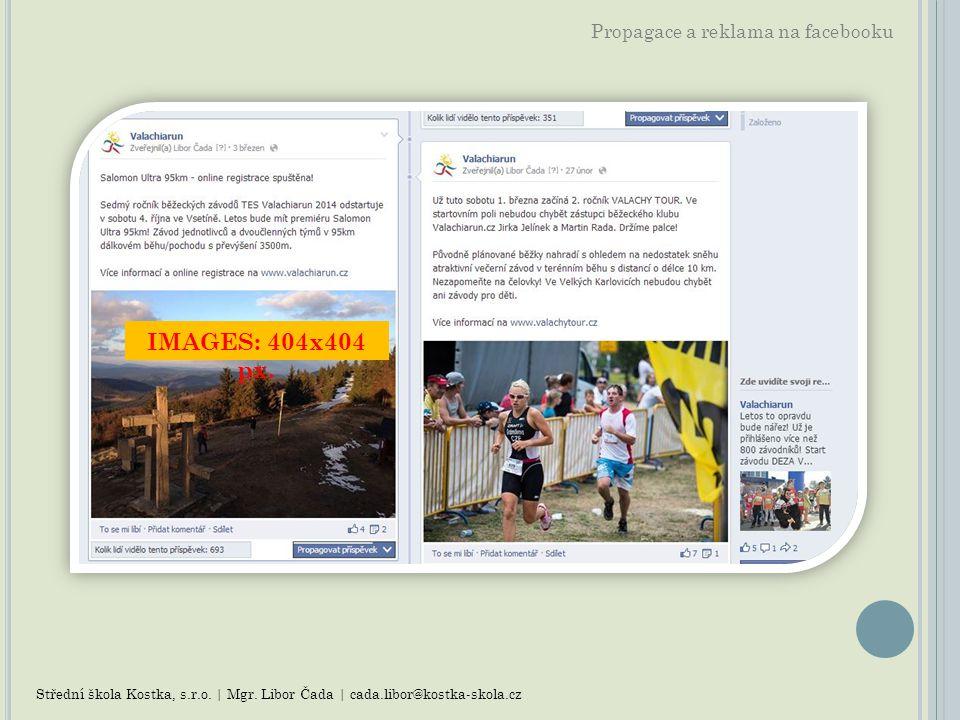 IMAGES: 404x404 px. Propagace a reklama na facebooku