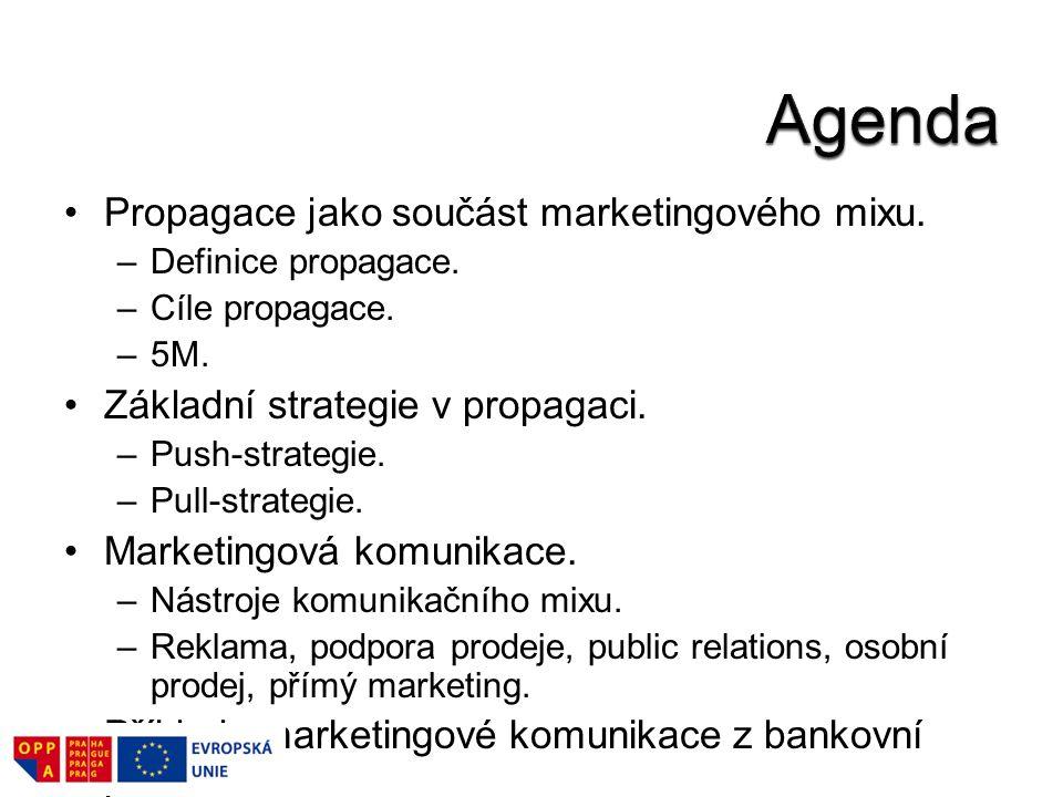 Agenda Propagace jako součást marketingového mixu.