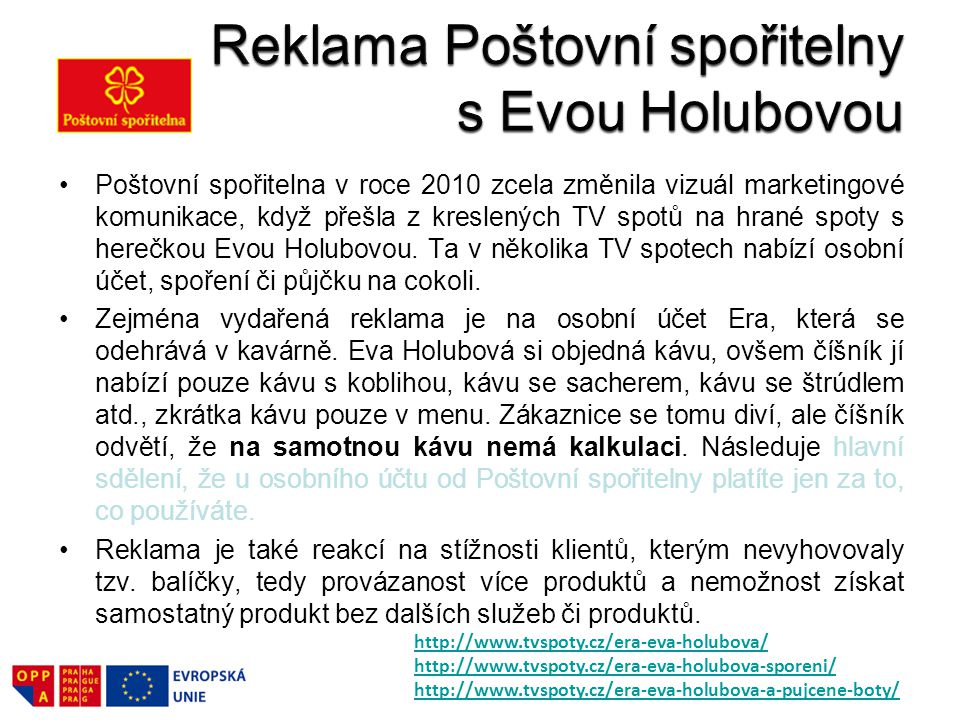 Reklama Poštovní spořitelny s Evou Holubovou
