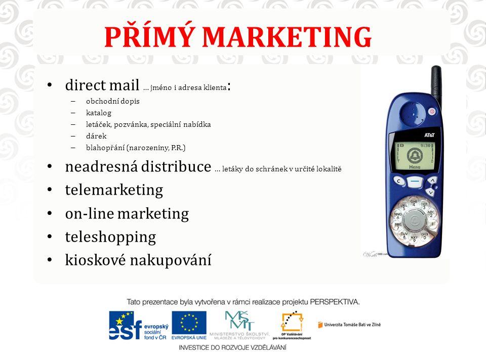 PŘÍMÝ MARKETING direct mail … jméno i adresa klienta:
