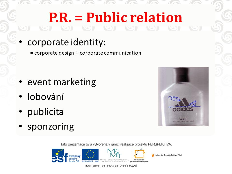 P.R. = Public relation corporate identity: event marketing lobování