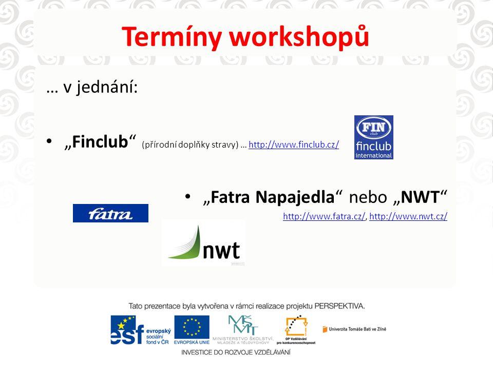 Termíny workshopů … v jednání: