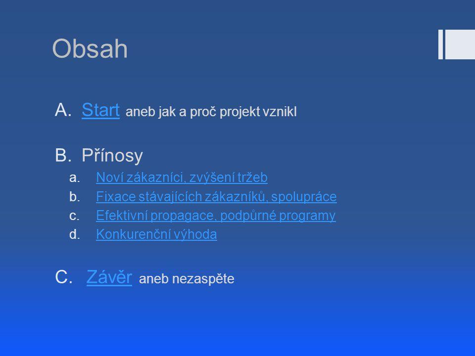 Obsah Start aneb jak a proč projekt vznikl Přínosy