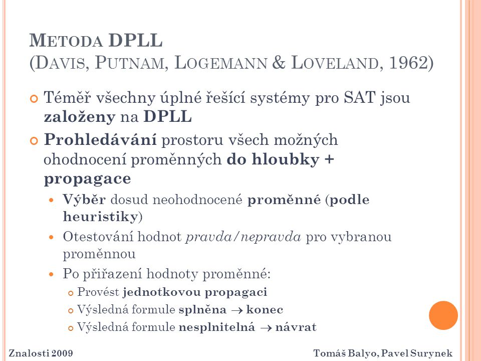 Metoda DPLL (Davis, Putnam, Logemann & Loveland, 1962)