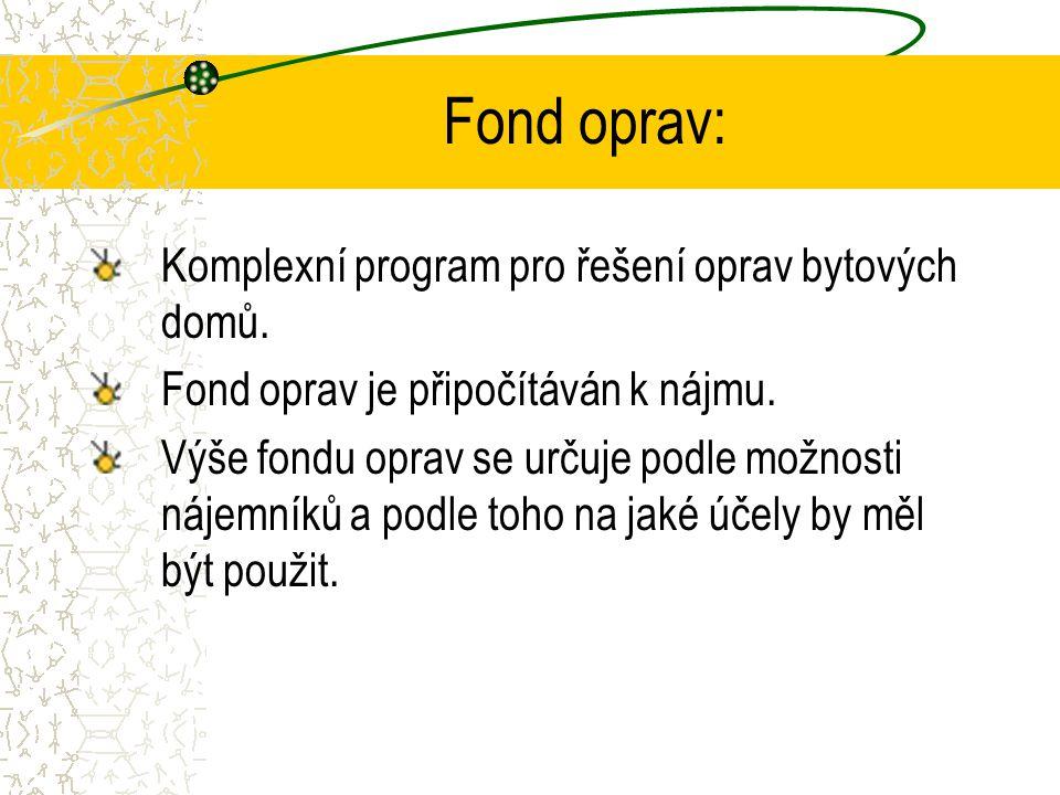 Fond oprav: Komplexní program pro řešení oprav bytových domů.