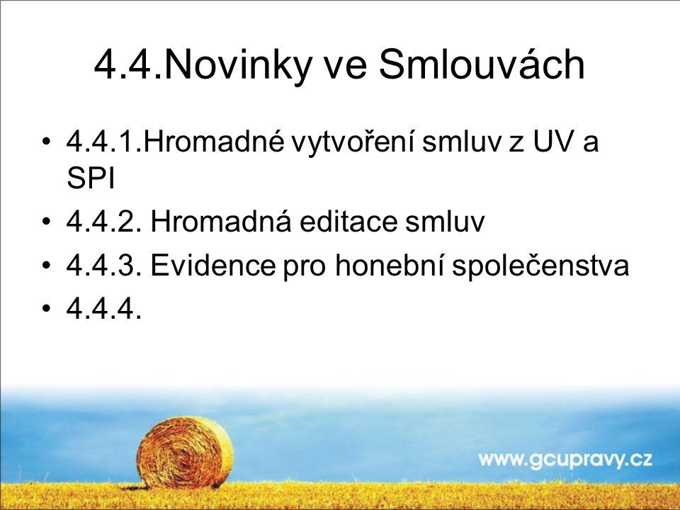 4.4.Novinky ve Smlouvách 4.4.1.Hromadné vytvoření smluv z UV a SPI